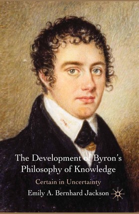 The Development of Byron's Philosophy of Knowledge