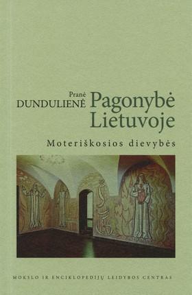 Pagonybė Lietuvoje. Moteriškosios dievybės