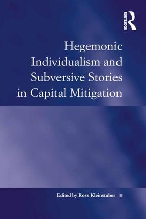 Hegemonic Individualism and Subversive Stories in Capital Mitigation