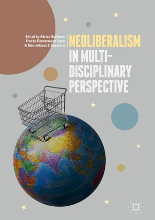 Neoliberalism in Multi-Disciplinary Perspective