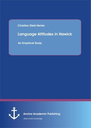 Language Attitudes in Hawick: An Empirical Study