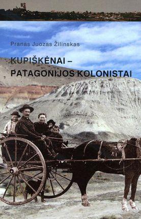 Kupiškėnai – Patagonijos kolonistai