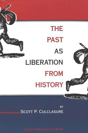 The Past as Liberation from History