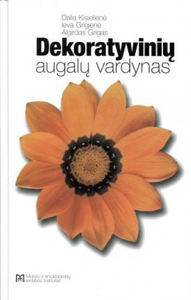 Dekoratyvinių augalų vardynas (lietuvių, lotynų, anglų, vokiečių, lenkų, rusų kalbomis)