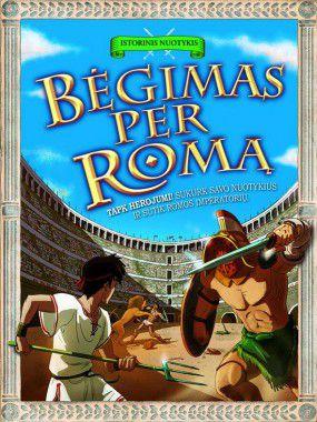 Bėgimas per Romą: istorinis nuotykis