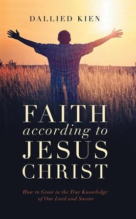 Faith According to Jesus Christ