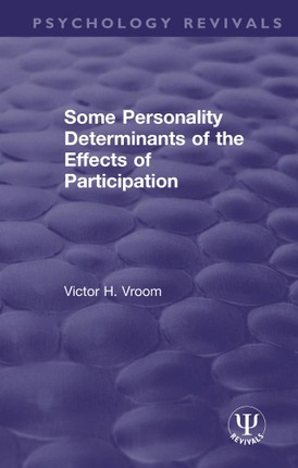 Some Personality Determinants of the Effects of Participation