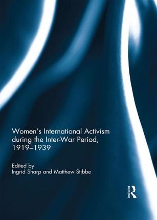 Women's International Activism during the Inter-War Period, 1919-1939
