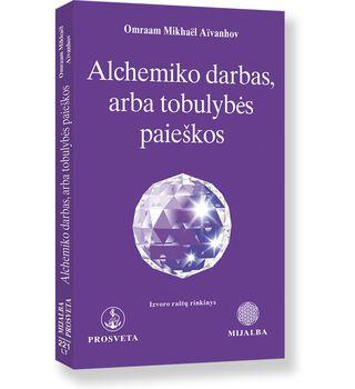 Alchemiko darbas, arba Tobulybės paieškos