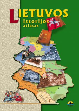 Lietuvos istorijos atlasas vidurinei mokyklai