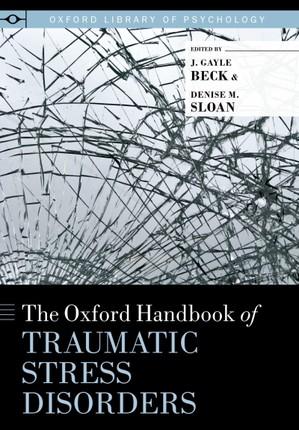 The Oxford Handbook of Traumatic Stress Disorders