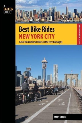 A Falcon Guide: Best Bike Rides New York City: Great Recreational Rides in the Five Boroughs