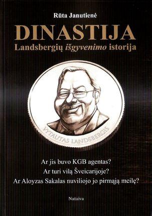 Dinastija. Landsbergių išgyvenimo istorija  (knyga su defektais)