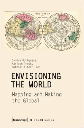 Envisioning the World: Mapping and Making the Global