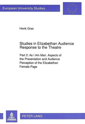 Studies in Elizabethan Audience Response to the Theatre