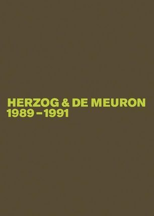 Herzog und de Meuron 1989 - 1991/ Band 2