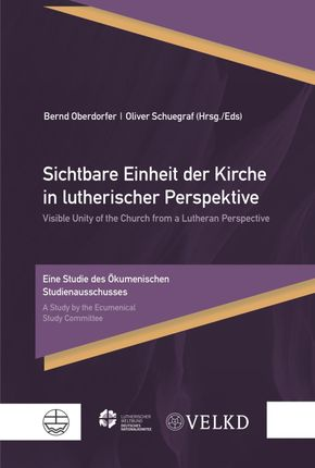 Sichtbare Einheit der Kirche in lutherischer Perspektive / Visible Unity of the Church from a Lutheran Perspective