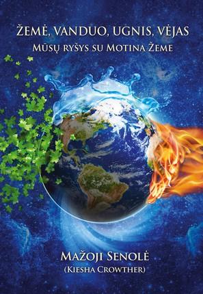 Žemė, vanduo, ugnis, vėjas: mūsų ryšys su Motina Žeme
