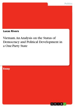 Vietnam. An Analysis on the Status of Democracy and Political Development in a One-Party State
