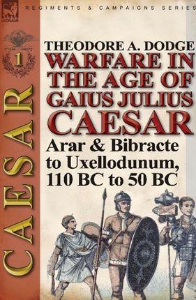 Warfare in the Age of Gaius Julius Caesar-Volume 1