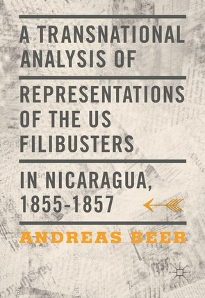 A Transnational Analysis of Representations of the U.S. Filibusters in Nicaragua, 1855-1857