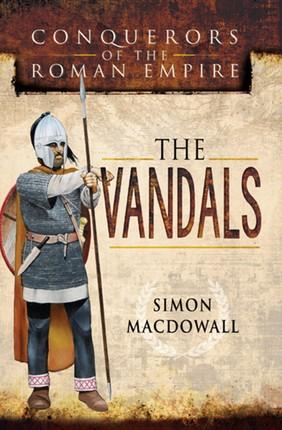 Conquerors of the Roman Empire: The Vandals
