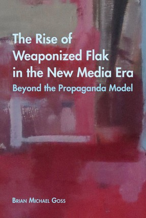 The Rise of Weaponized Flak in the New Media Era