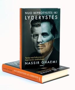 Nuo beprotystės iki lyderystės. Įtraukianti psichologinė istorija, pagrįsta didžiųjų pasaulio lyderių biografijomis