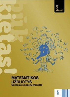 MATEMATIKOS UŽDUOTYS 5 KLASEI (BŪK KIETAS!)