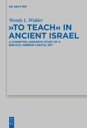 """""""To Teach"""" in Ancient Israel"""
