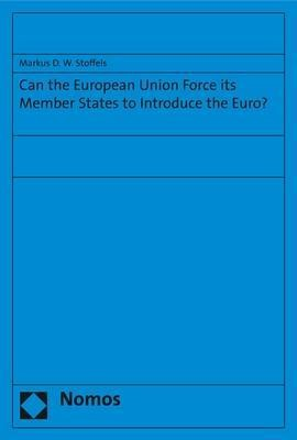 Can the European Union Force its Member States to Introduce the Euro?